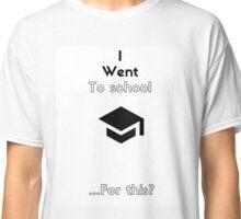 Schooled Classic T-Shirt