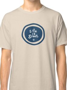 Life is Groot Classic T-Shirt