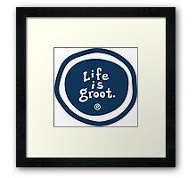 Life is Groot Framed Print