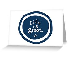 Life is Groot Greeting Card