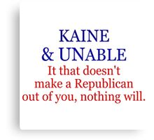 KAINE & UNABLE - PRESIDENTIAL ELECTION Canvas Print