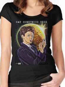 Say Something Nice Women's Fitted Scoop T-Shirt