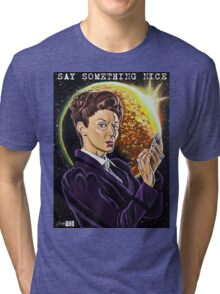 Say Something Nice Tri-blend T-Shirt