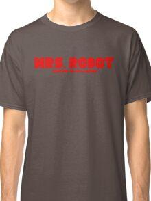 Mr. Robot Mrs. Robot Classic T-Shirt