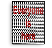 Everyone is here Metal Print