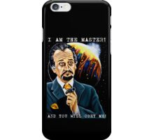 I am the Master and You Will Obey Me! iPhone Case/Skin