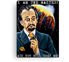 I am the Master and You Will Obey Me! Canvas Print