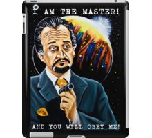 I am the Master and You Will Obey Me! iPad Case/Skin
