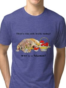 WTF is a Pokemon? Tri-blend T-Shirt