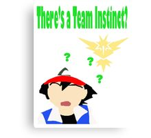 There's a Team Instinct? Canvas Print