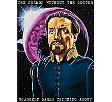 The Cosmos Without the Doctor Photographic Print