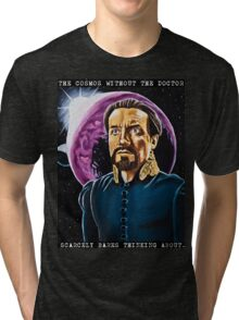 The Cosmos Without the Doctor Tri-blend T-Shirt