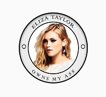 Eliza Taylor owns my ass Unisex T-Shirt