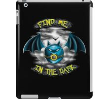 Find me in the dark iPad Case/Skin