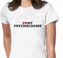 I love my psychologist Womens Fitted T-Shirt