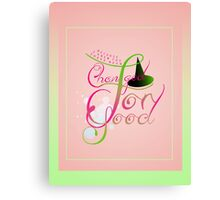 For Good Poster  Canvas Print