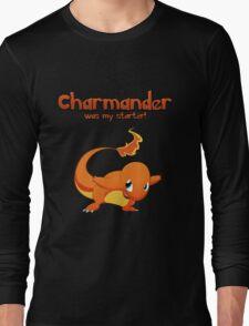 Charmander was my starter! Long Sleeve T-Shirt