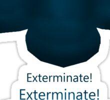 Exterminate, Exterminate, EXTERMINATE! Sticker