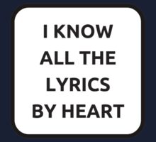 I KNOW ALL THE LYRICS BY HEART One Piece - Long Sleeve
