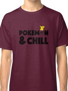 Pokemon and Chill - Pikachu Classic T-Shirt
