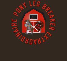 Pony Leg Breaker Extraordinaire Unisex T-Shirt