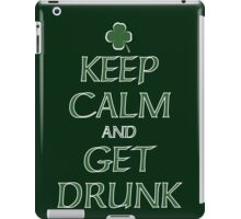 Keep Calm and Get Drunk iPad Case/Skin