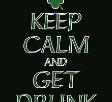 Keep Calm and Get Drunk by Lyubomir Gizdov