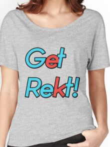 GET REKT - League of Legends style gaming! Women's Relaxed Fit T-Shirt