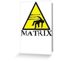 Warning Matrix bullet hazard Greeting Card