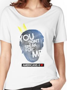 You Don't Speak For Me - (Asian Americans) Women's Relaxed Fit T-Shirt