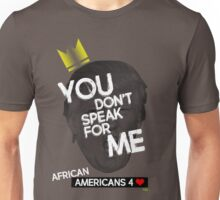 You Don't Speak For Me - (African Americans) Unisex T-Shirt