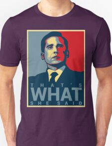 That's What She Said - Election Unisex T-Shirt