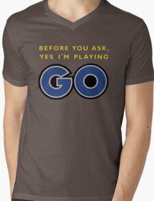 Yes, I'm Playing GO Mens V-Neck T-Shirt