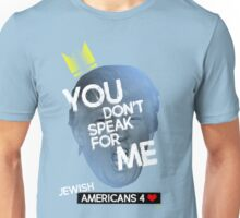 You Don't Speak For Me - (Jewish Americans) Unisex T-Shirt