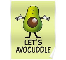 Let's Avocuddle Poster