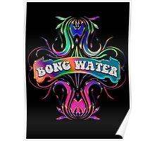 BONG WATER - black background Poster