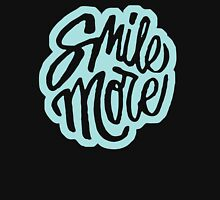 Smile more shirt Unisex T-Shirt