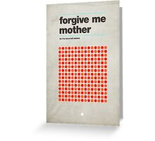 Forgive Me Mother Greeting Card