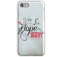 Hope Breeds to Misery Quote Poster  iPhone Case/Skin