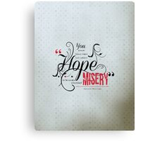 Hope Breeds to Misery Quote Poster  Canvas Print