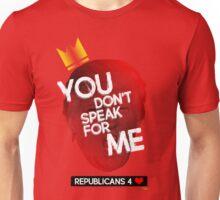 You Don't Speak For Me - (Republicians) Unisex T-Shirt