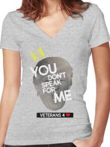 You Don't Speak For Me - (Veterans) Women's Fitted V-Neck T-Shirt