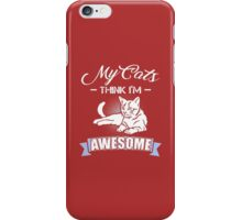 my cat think im awesome iPhone Case/Skin