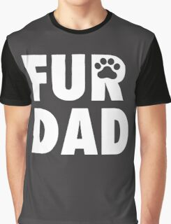 Fur Dad Graphic T-Shirt