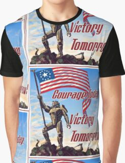 Courage Today, Victory Tomorrow Graphic T-Shirt