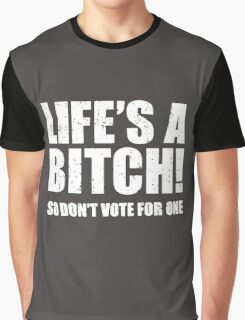 Life's A Bitch Graphic T-Shirt