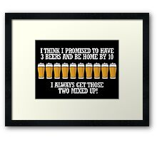 3 beers or 10 Framed Print
