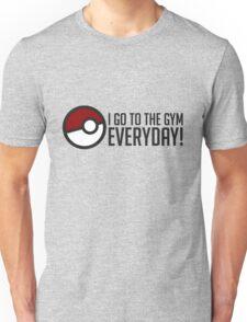 I GO To The Gym Everyday! GOgear Unisex T-Shirt