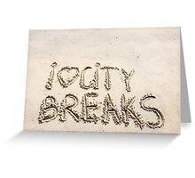 I Love City Breaks message written on sand Greeting Card