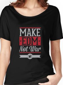 EDM not war Women's Relaxed Fit T-Shirt